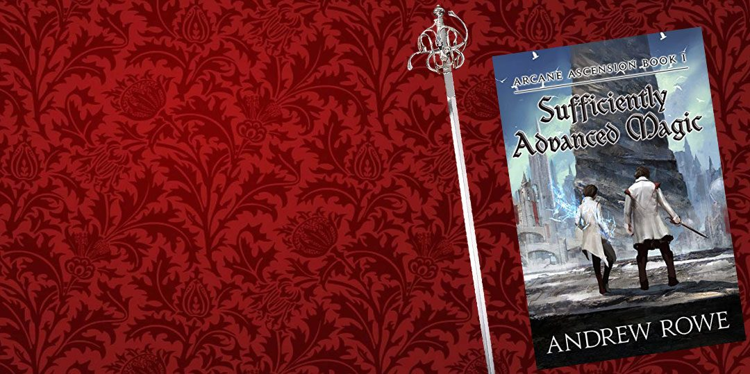 Book Review: Sufficiently Advanced Magic by Andrew Rowe